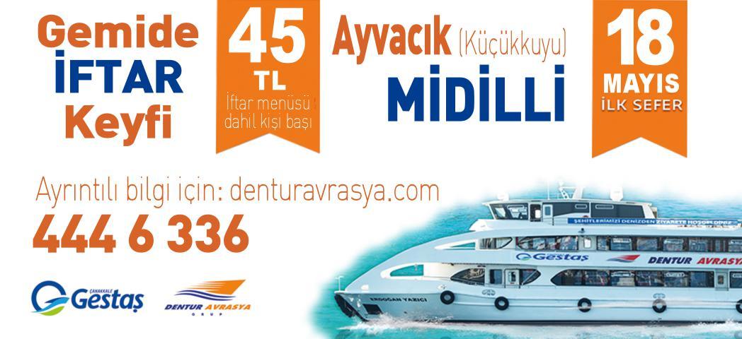 GESTAŞ - Gemide İftar Keyfi (45 TL KİŞİ BAŞI) | Ayvacık (Küçükkuyu) - Midilli Seferleri (İLK SEFER 18 MAYIS 2019)