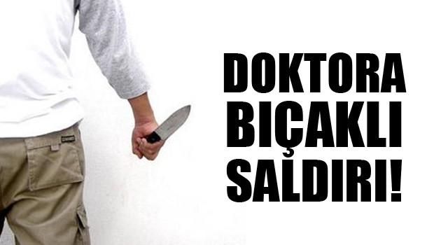 Çanakkale'de Yılın Doktorunu Hasta Yakını Bıçakladı!